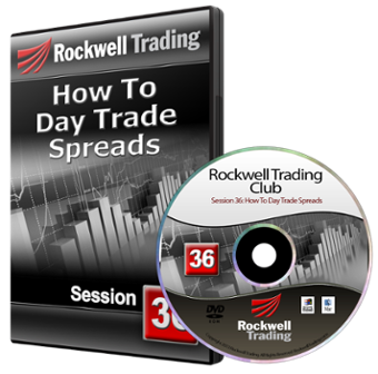 Rockwell Trading Club - DVD 36: How To Day Trade Spreads
