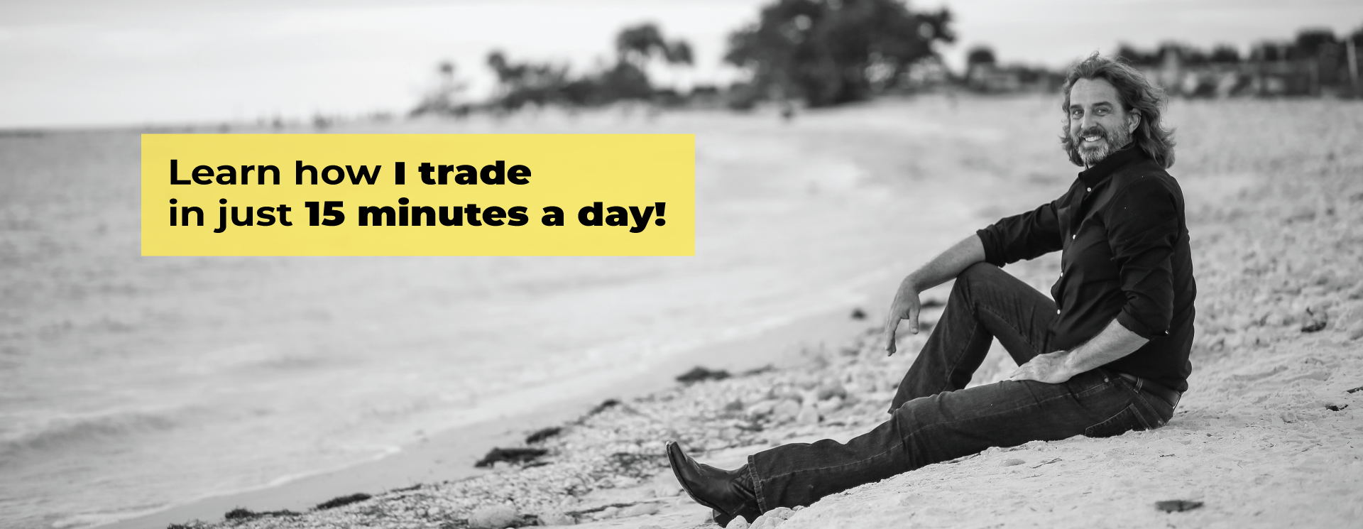 Learn how .I trade in just 15 minutes a day!